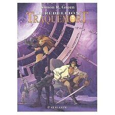 Traquemort 2 - La Rébellion. Simon R. GREEN.L'Atalante SF45