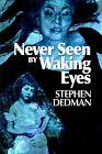 Never Seen by Waking Eyes by Stephen Dedman (Paperback, 2000)