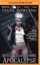 White Trash Zombie: White Trash Zombie Apocalypse 3 by Diana Rowland (2014,...