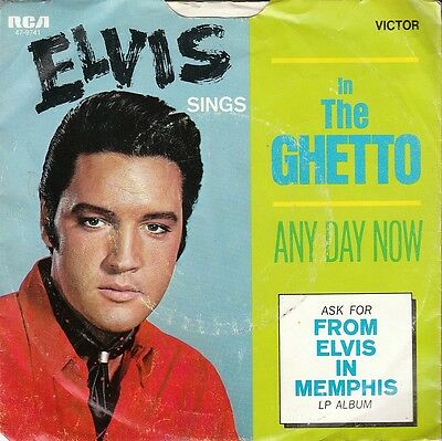 ELVIS PRESLEY 45 + PIC SLEEVE (RCA 9741) In The Ghetto/Any Day Now
