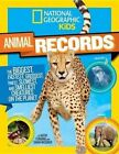 National Geographic Kids Animal Records: The Biggest, Fastest, Weirdest, Tiniest, Slowest, and Deadliest Creatures on the Planet by Sarah Wassner, Kathy Furgang (Hardback, 2015)
