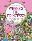 Where's the Princess?: And Other Fairy Tale Searches by Chuck Whelon (Hardback, 2016)