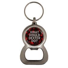 What Would Dexter Do? Bottle Opener Keyring Gift Boxed blood splatter NEW