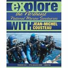 Explore the Northeast National Marine Sanctuaries with Jean-Michel Cousteau by Jean-Michel Cousteau, Sylvia A. Earle, Maia McGuire (Paperback, 2013)