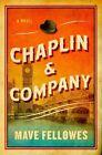 Chaplin & Company: A Novel by Mave Fellowes (Hardback, 2014)