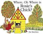 Where, Oh Where is Rosie's Chick? by Pat Hutchins (Paperback, 2016)