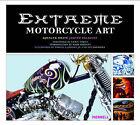 Extreme Motorcycle Art by Judith Salavetz, Spencer Drate (Hardback, 2005)