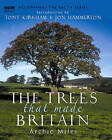 The Trees That Made Britain by Archie Miles (Hardback, 2006)