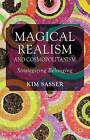 Magical Realism and Cosmopolitanism: Strategizing Belonging by Kim Anderson Sasser (Hardback, 2014)