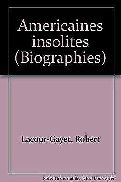 Americaines insolites (Biographies) (French Edition) by Lacour-Gayet, Robert
