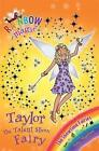 Taylor the Talent Show Fairy: The Showtime Fairies Book 7 by Daisy Meadows (Paperback, 2011)