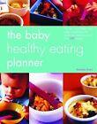 Baby Healthy Eating Planner by Grant Amanda (Hardback, 2005)
