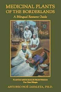 Medicinal-Plants-of-the-Borderlands-A-Bilingual-Resource-Guide-by-Antonio-Noe-Z