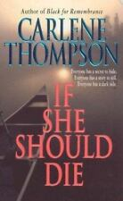If She Should Die by Carlene Thompson (2004, Paperback)