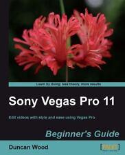 Sony Vegas Pro 11 Beginner's Guide: By Duncan Wood