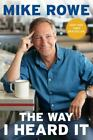 The Way I Heard It by Mike Rowe (2019, Hardcover)
