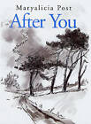 After You by Maryalicia Post (Hardback, 2007)