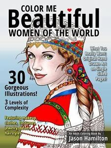 Color Me Beautiful, Women of the World : Adult Coloring Book by ...