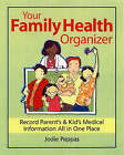 Your Family Health Organizer: Record Parents' and Kids' Medical Information All in One Place by Jodie Pappas (Loose-leaf, 2007)