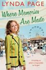 Where Memories Are Made: Trials and Tribulations Hit the Staff of Jolly's Holiday Camp by Lynda Page (Paperback, 2014)