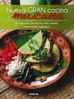 Nueva Gran Cocina Mexicana: Una Seleccion del Mas Fino Arte Culinario by Aguilar (Hardback, 2011)