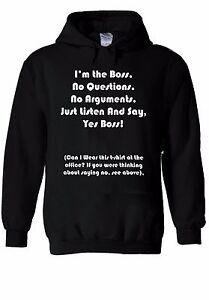 Details About I Am The Boss No Question Quotes Hoodie Sweatshirt Jumper Men Women Unisex 1031