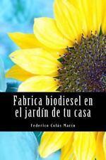 Fabrica Biodiesel en el Jard�n de tu Casa by Federico �s Mar�n (2011, Paperback)