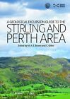 A Geological Excursion Guide to the Stirling and Perth Area by NMSE - Publishing Ltd (Paperback, 2015)