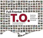 Full Frontal T.O.: Exploring Toronto's Architectural Vernacular by Coach House Books (Paperback, 2012)
