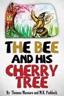 The Bee and His Cherry Tree by Thomas S J Massaro (Paperback / softback, 2014)