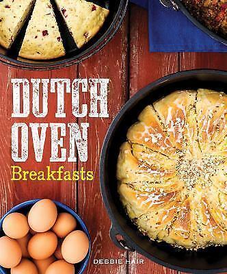 Dutch Oven Breakfasts Cast Iron Pot Cooking 40 New Recipes Secrets Cookbook  New