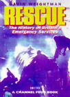 Rescue : The History of Britain's Emergency Services by Gavin Weightman (Hardback, 1996)