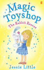 The Magic Toyshop: The Rabbit Rescue: Book 5 by Jessie Little (Paperback, 2010)