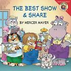 Little Critter: The Best Show and Share by Mercer Mayer (2011, Paperback)