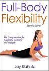 Full-body Flexibility by Jay Blahnik (Paperback, 2010)