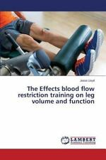 The Effects Blood Flow Restriction Training on Leg Volume and Function by...