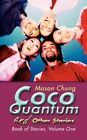 Coco Quantum and Other Stories Chung Mason iUniverse Paperback 9780595513123