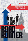 Roadrunner: Rock Tours in 60s London by Lars Madelid (Paperback, 2007)