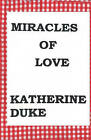 Miracles of Love by Katherine Duke (Paperback / softback, 2008)