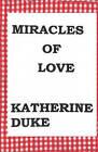 Miracles of Love by Katherine Duke (Paperback / softback, 2008)