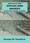 Adventures With Apples and Snakes From The Garden of Eden 9781452028422