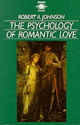 The Psychology of Romantic Love (Arkana) by Johnson, Robert A., Acceptable Book