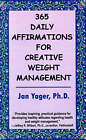 365 Daily Affirmations for Creative Weight Management by Dr. Jan Yager (Paperback, 2001)