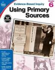 Using Primary Sources, Grade 6 by Kristina Biddle (Paperback / softback, 2015)