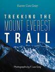 Trekking the Mount Everest Trail by Karen Cox Gray (Paperback / softback, 2012)