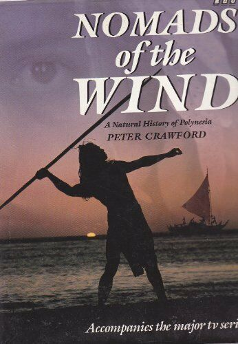Nomads of the Wind: Natural History of Polynesia,Peter Crawford