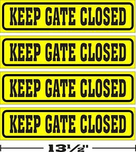 3-034-x13-034-LOT-OF-4-GLOSSY-STICKERS-KEEP-GATE-CLOSED-FOR-INDOOR-OR-OUTDOOR-USE