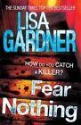 Fear Nothing by Lisa Gardner (Hardback, 2014)