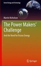 Green Energy and Technology: The Power Makers' Challenge : And the Need for...