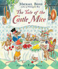 The Tale of the Castle Mice by Michael Bond (Hardback, 2016)
